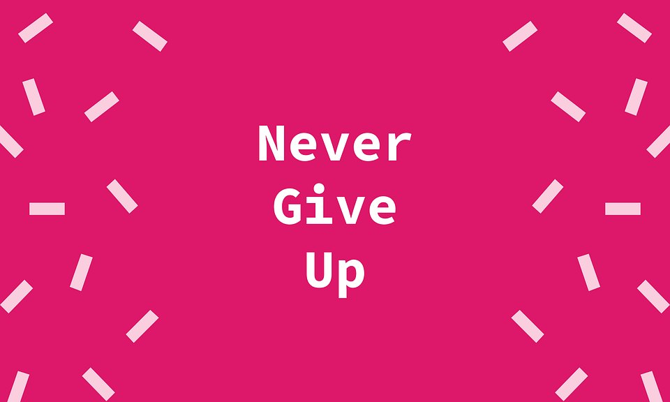 never give up, self improvement tips