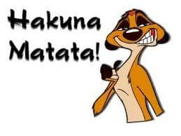 Live a better life with Hakuna Matata