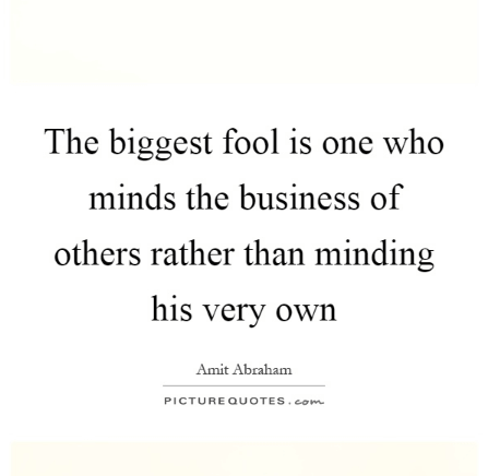 mind others business a little more.