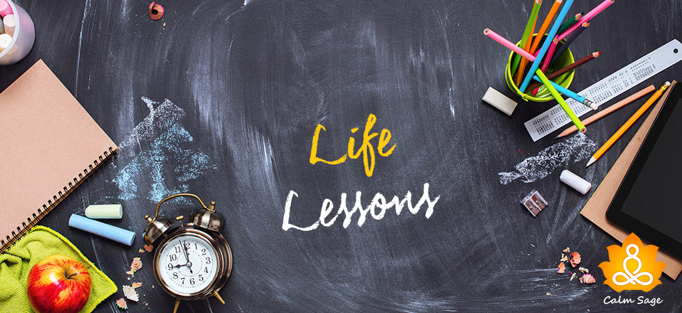 Life has more lessons than you think.