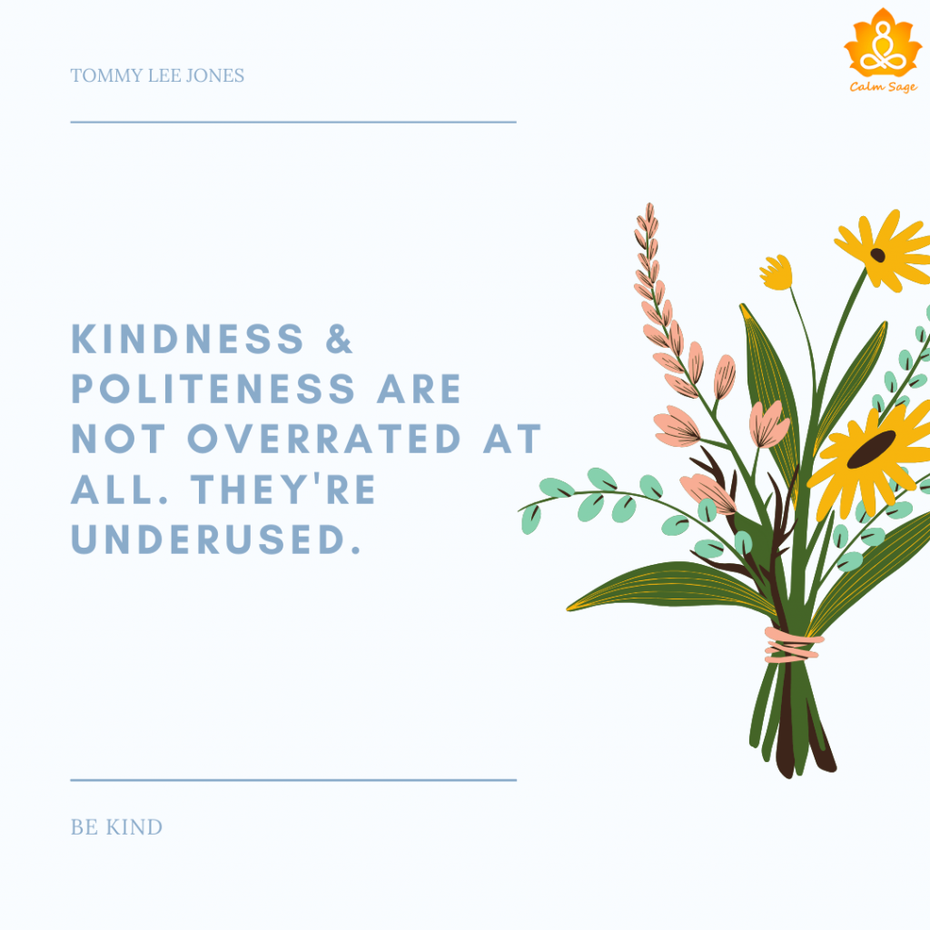 kindness is never overrated