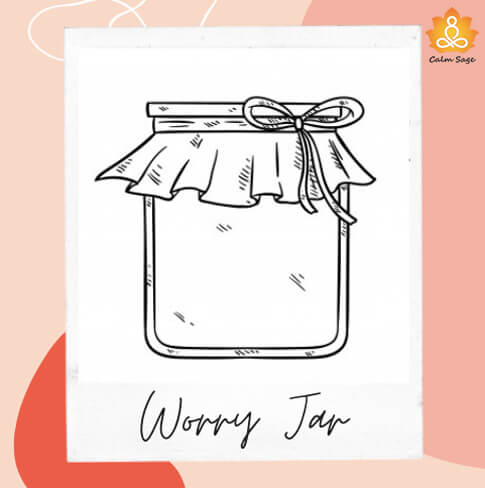 worry jar -put your all worry in it