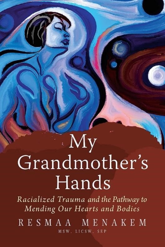 My Grandmother's hands by Resmaa Menakem