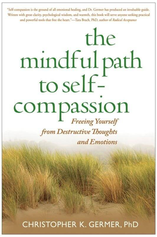 The Mindful Path to Self-compassion by Christopher Germer