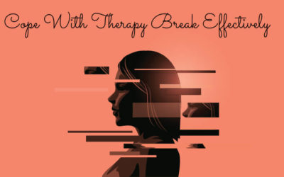 how to cope with therapy break