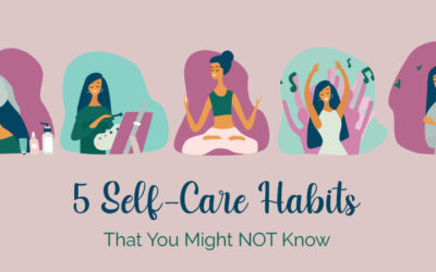 5 Self-Care Habits That You Might NOT Know