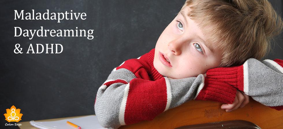 Maladaptive Daydreaming & ADHD