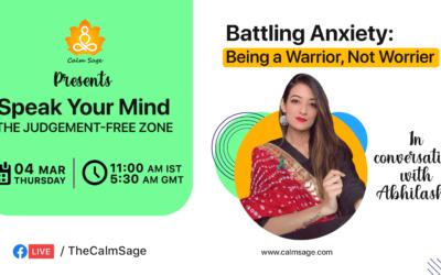 Battling Anxiety Be A Warrior, Not A Worrier
