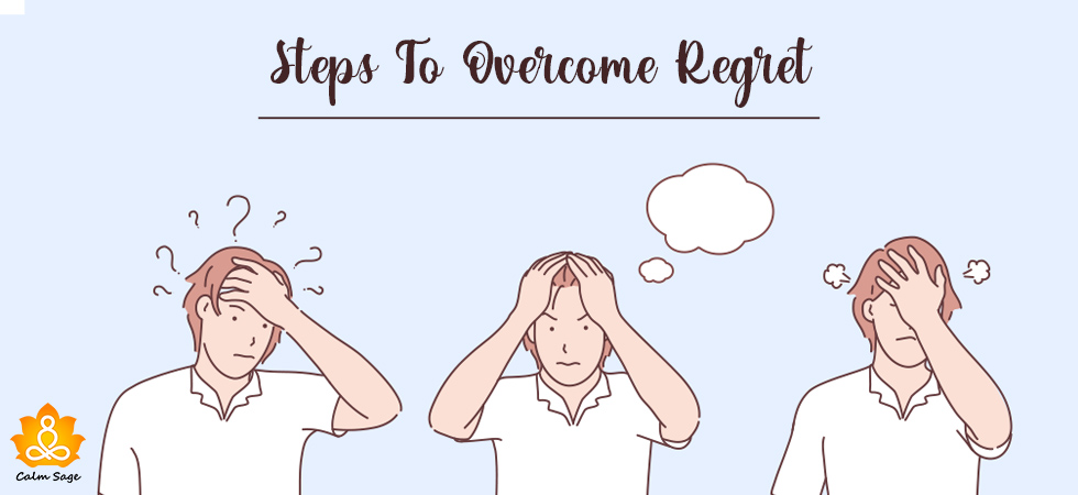 Steps to overcome regret