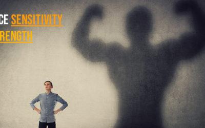 How to embrace sensitivity as a strength